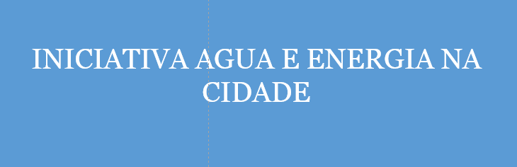 INICIATIVA AGUA E ENERGIA NA CIDADE – novo formato de projetos colaborativos do LNEC